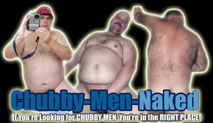 Chubby Men Naked Hairy naked fat daddy Bears